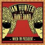 Ian Hunter: When I'm President, CD