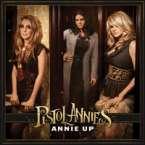 Pistol Annies: Annie Up, CD