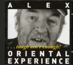 Alex Oriental Experience: Tough Ain't Enough, CD