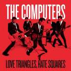 The Computers: Love Triangles Hate Squares, Single 7