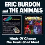 Eric Burdon & The Animals: Winds Of Change / The Twain Shall Meet, CD