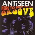 Antiseen: Here To Ruin Your Groov (1)