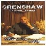 Crenshaw Da Gospel Rapper: New Me