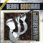 Benny Goodman: Ain't Misbehavin