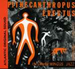 Charles Mingus: Pithecanthropus Erectus (1)