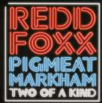 Redd - Markham, Pig Foxx: Two Of A Kind