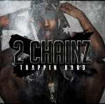 2 Chainz: Trappin Hard