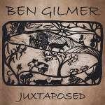 Ben Gilmer: Juxtaposed