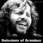 Andrew Reed: Delusions Of Grandeur