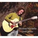 Andrea Nardello: Until Now