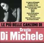 Grazia Di Michele: Le Piu Belle Canzoni