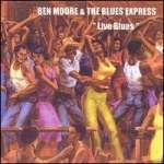 Ben Moore & The Blues Express: Live Blues