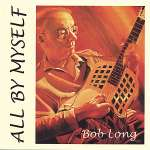 Bob Long: All By Myself