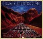 Craig Erickson: Big Highway