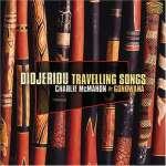 Charlie Mcmahon: Didjeridu Travelling Songs