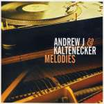 Andrew J & Kaltenecker: Melodies