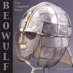 Beowulf: The Complete Story: A Drama