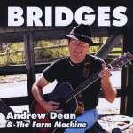 Andrew Dean & The Farm Machin: Bridges