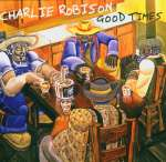 Charlie Robison: Good Times