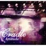 Cradle: Attitude