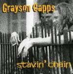 Grayson Capps: Stavin' Chain