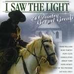 I Saw The Light - 24 Country Gospel