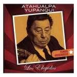 Atahualpa Yupanqui: Los Elegidos