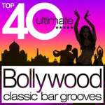 Top 40 Ultimate Bollywo