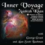 Aashish Khan & Grant-Bachman: Inner Voyage