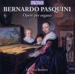 Bernardo Pasquini: Orgelwerke (2)
