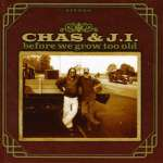 Chas & J. I: Before We Grow Too Old