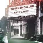 'Megan Mccallon: Missing Piece