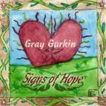 Gray Gurkin: Signs Of Hope