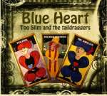 Too Slim & The Taildraggers: Blue Heart