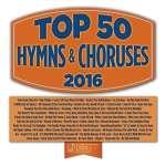 Top 50 Hymns & Choruses 2016