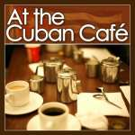 At The Cuban Cafe