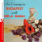 An Evening In Budapest With Be