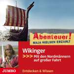 Abenteuer! Maja Nielsen Erzählt: Wikinger Mit Den