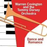 Covington, Warren - Dorsey, Tommy Orchestra: Dance & Romance
