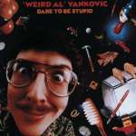 'Weird Al' Yankovic: Dare To Be Stupid