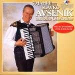 70 Jahre Slavko Avsenik - Neuaufnahmen zum Jubiläum