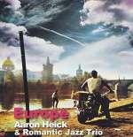Aaron Heik & Romantic Jazz Tr: Europe