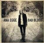 Ana Egge: Bad Blood