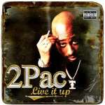 2pac: Live It Up