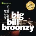 7days presents: Big Bill Broonzy-King Of The Blues