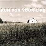 Aaron Stoquert: Run For Your Life