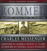 Charles Messenger: Rommel: Leadership Lessons fro