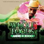 Andre 3000: Whole Foods