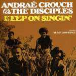 Andrae Crouch: Keep On Singing