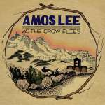 Amos Lee: As The Crow Flies